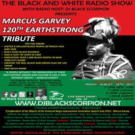 Marcus Garvey 120th Earthstrong Tribute - Live Radio Show Vol. 37 8-18-17
