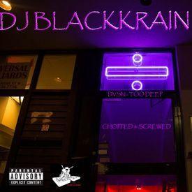 DVSN - TOO DEEP (CHOPPED & SCREWED) DJ BLACKKRAIN