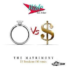 Wale _ The Matrimony feat. Usher (Dj Breakem Off Remix)