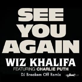 Wiz Khalifa _See You Again (Dj Breakem Off Remix)