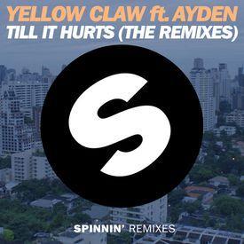 Yellow Claw - Till It Hurts (Remix)