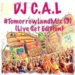 CALxMusic - #TomorrowlandMix (3) (Live Set Edition) Cover Art
