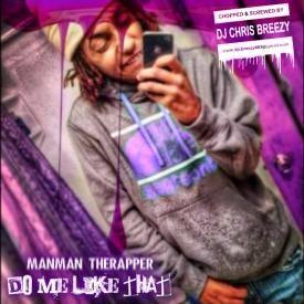 Do Me Like That (Chopped & Screwed By DJ Chris Breezy)