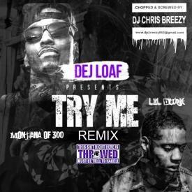 Try Me (Remix) (Chopped & Screwed By DJ Chris Breezy)