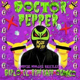 Doctor Pepper (Noize Ninjaz Bootleg)