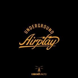 Underground Airplay ft. Smoka DZA & Big K.R.I.T.
