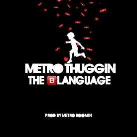 The Blanguage (prod by Metro Boomin)