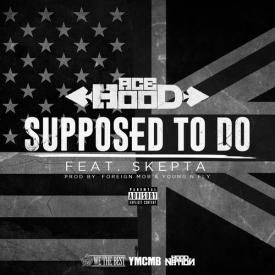 Supposed To Do ft Skepta