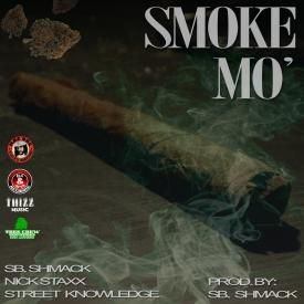 Smoke Mo (ft. Street Knowledge & Nick Staxx)