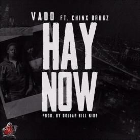 Hay Now (ft. Chinx)