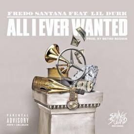All I Ever Wanted (ft. Lil Durk)