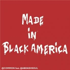 Made Black In America (ft. Ab-Soul)