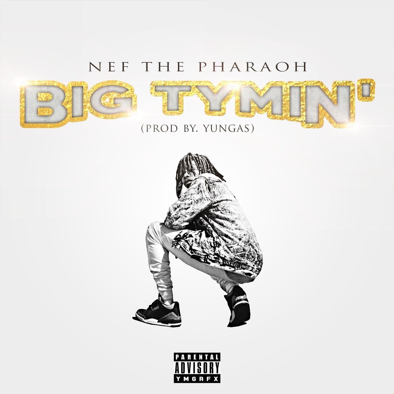 "Nef The Pharaoh - ""Big Tymin'"" - Listen | Added by DJ Cos The Kid ..."