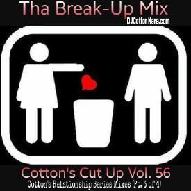 DJ Cotton Here - Tha Break Up Mix (Slow Jams) [Cotton's Cut Up Vol. 56]