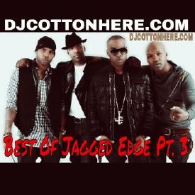 Cotton's Cut Up Vol. 34 Best Of Jagged Edge Pt. 3