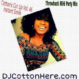 Instant Smile (Throwback R&B Party Mix) [Cotton's Cut Up Vol. 46]