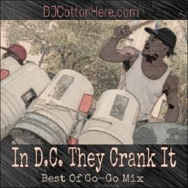 In D.C. They Crank It (Best Of Go-Go Mix)