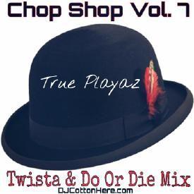 DJ Cotton Here - True Playaz (Twista & Do Or Die Mix) [Chop Shop Vol. 7