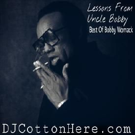 Cotton's Cut Up Vol. 35 Lessons From Uncle Bobby (Best Of Bobby Womack) Pt