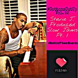 DJ Cotton Here - Stevie J Slow Jams Pt. 1 [Cotton's Cut Up Vol. 52]