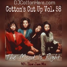 The Mood Is Right (90's Slow Jam Mix) [Cotton's Cut Up Vol. 58]