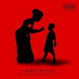 Mama Told Me [Feat. Yo Gotti & Lil STL]
