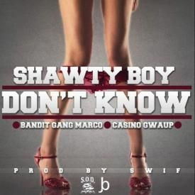 Don't Know [Feat. Bandit Gang Marco & Casino Gwaup]