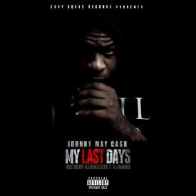 My Last Days [Prod. By Chopsquad DJ]