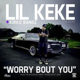 Worry Bout You [Feat. Kirko Bangz]