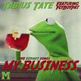 My Business [Kermit]