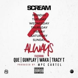 Always [Feat. Que, Gunplay, Waka Flocka Flame & Tracy T]