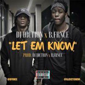 DJ DICTION ft B.FRNCE - LET EM KNOW
