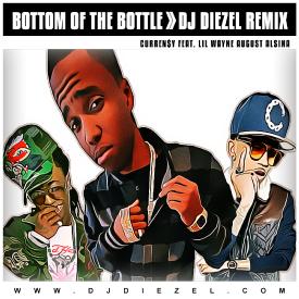 BOTTOM OF THE BOTTLE   DJ DIEZEL REMIX