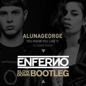 You Know You Like It (DJ Snake Remix - ENFERNO Slow Down Bootleg)