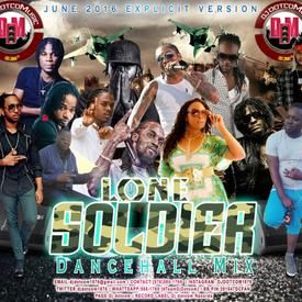 DJ DOTCOM_LONE SOLDIER_DANCEHALL_MIX (JUNE - 2016 - EXPLICIT VERSION)