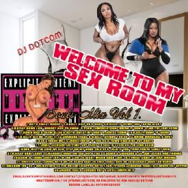 DJ DOTCOM_PRESENTS_WELCOME TO MY SEX ROOM_SOULS_MIX_VOL.1 {GOLD COLLECTION}