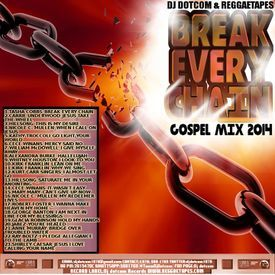 DJ DOTCOM_BREAK EVERY CHAIN_GOSPEL_MIX (GOLD COLLECTION)