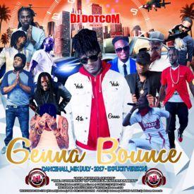 DJ DOTCOM_GENNA BOUNCE_DANCEHALL_MIX (JULY - 2017 - EXPLICIT VERSION)