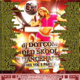 DJ DOTCOM_OLD_SKOOL DANCEHALL_MIX_VOL.2 [PART.3] (COLLECTORS SERIES)