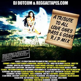 DJ DOTCOM_PRESENTS_A TRIBUTE TO ALL LOVE ONES_PASS & GONE_R.I.P