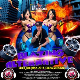 DJ DOTCOM_PRESENTS_BLAZING ALTERNATIVE ROCK_MIX {MAY - 2017 - CLEAN VERSION