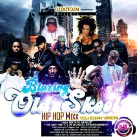 DJ DOTCOM_PRESENTS_BLAZING_OLD SKOOL_HIPHOP_MIX_VOL.1 (CLEAN VERSION)