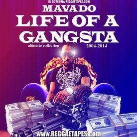 DJ DOTCOM_PRESENTS_MAVADO_LIFE OF A GANGSTA_MIX  (2004-2014)