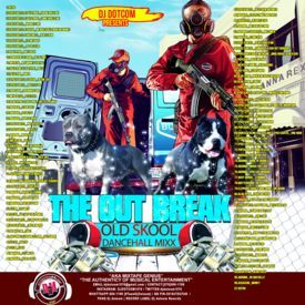 DJ DOTCOM_PRESENTS_THE OUTBREAK_OLD SKOOL DANCEHALL_MIX (RETRO 2K - SERIES)