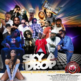 DJ DOTCOM_SKY A DROP_DANCEHALL_MIX (MAY - 2017 - EXPLICIT VERSION)
