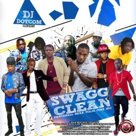DJ DOTCOM_SWAGG & CLEAN_DANCEHALL_MIX_VOL.52 (JUNE - 2017)