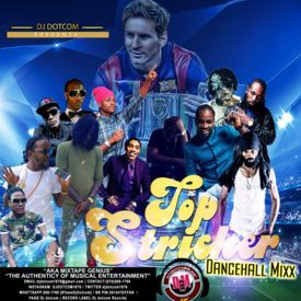 DJ DOTCOM_TOP STRIKER_DANCEHALL_MIX (DECEMBER - 2016 - EXPLICIT VERSION)