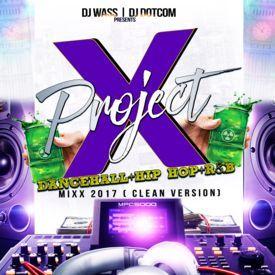 DJ WASS & DJ DOTCOM_PRESENTS_PROJECT X_DANCEHALL & HIPHOP_& R&B MIX (2017)