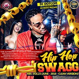 DJ DOTCOM_HIPHOP SWAGG_MIX_VOL.23 (JUNE - 2018 - CLEAN VERSION)