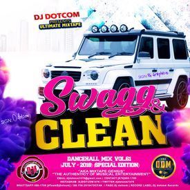 DJ DOTCOM_SWAGG & CLEAN_DANCEHALL_MIX_VOL.61 (JULY - 2018) (SPECIAL EDITION